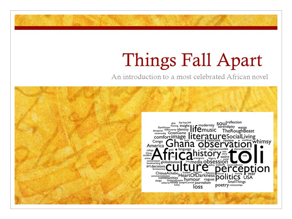 Things Fall Apart An Introduction To A Most Celebrated African Novel
