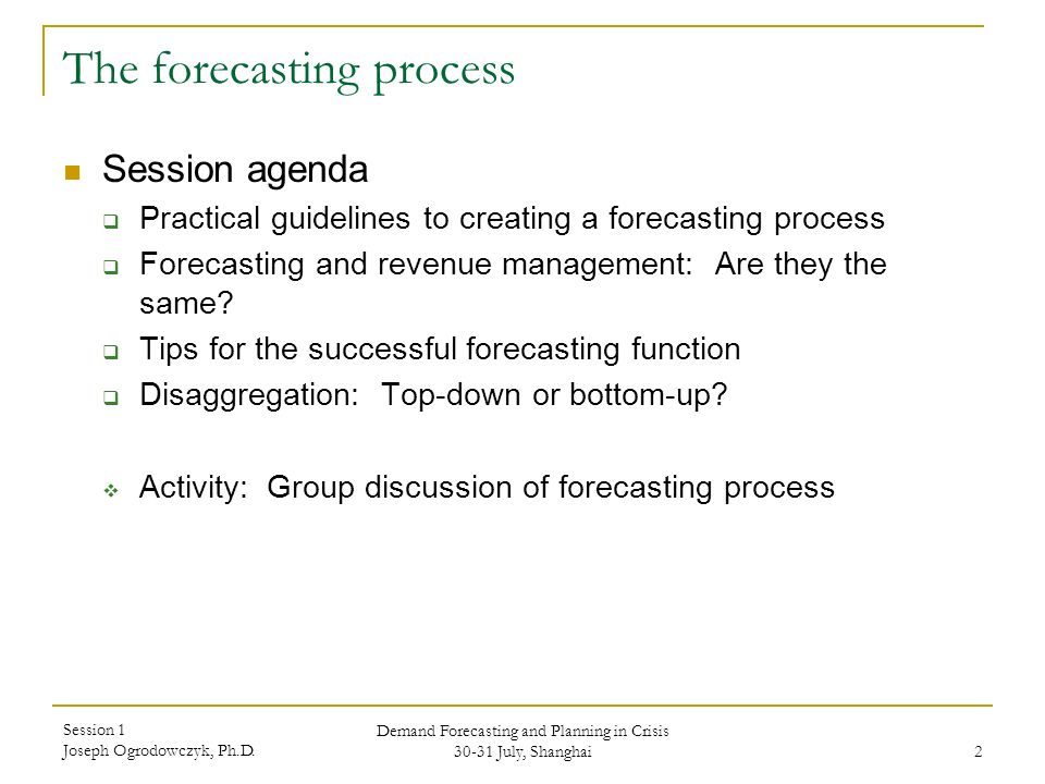 Session 1: The forecasting process Demand Forecasting and