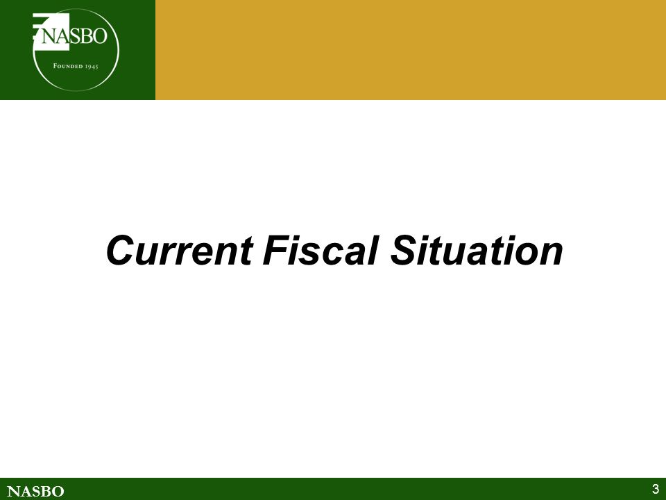 NASBO 3 Current Fiscal Situation