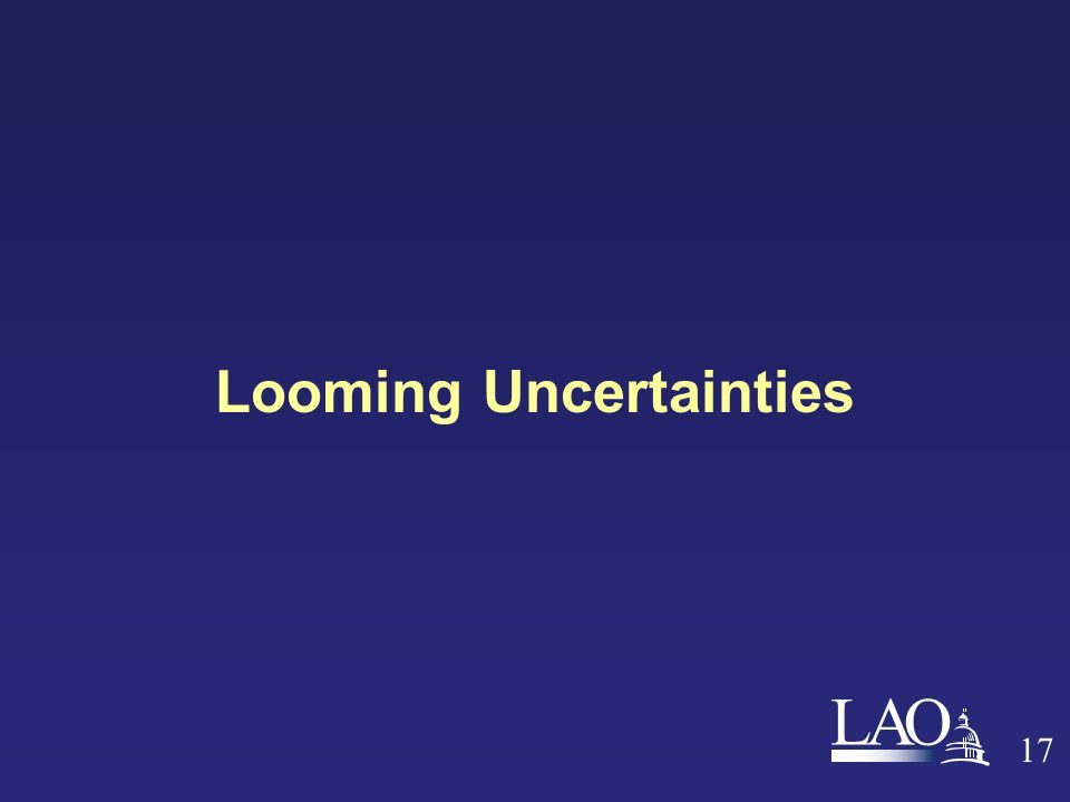 LAO Looming Uncertainties 17