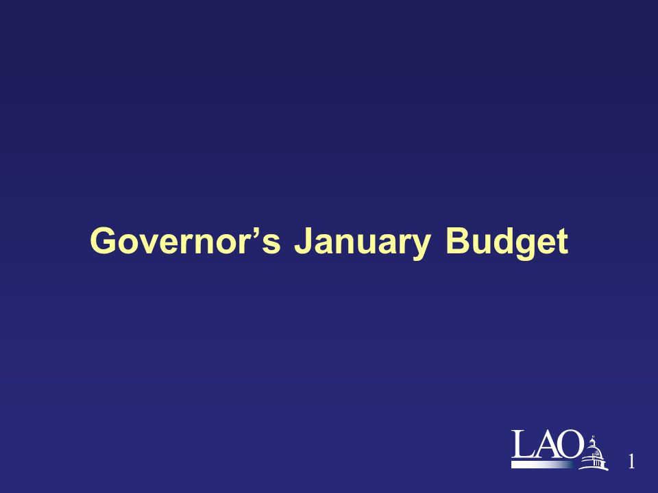 LAO Governor's January Budget 1