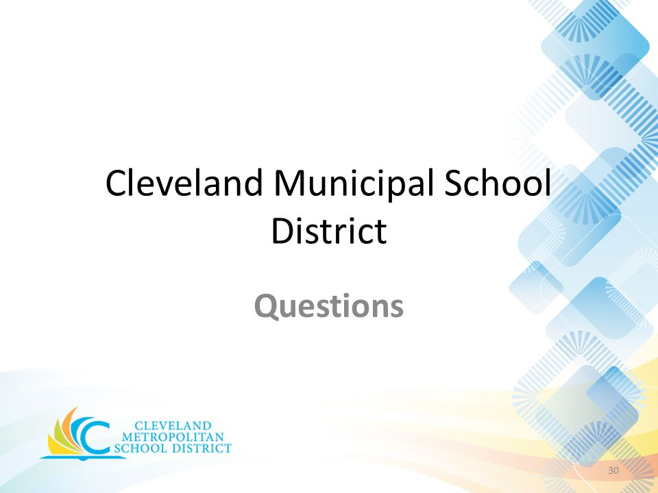 Questions 30 Cleveland Municipal School District