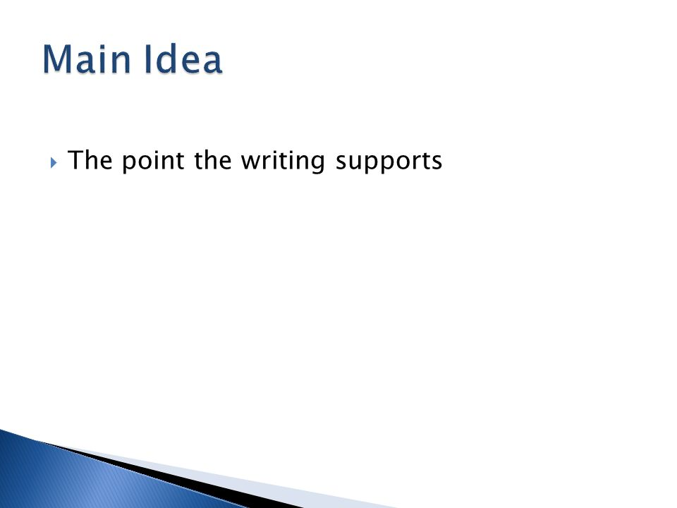  The point the writing supports