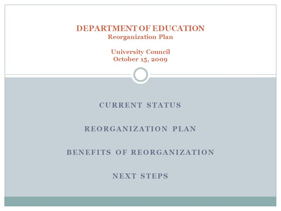 CURRENT STATUS REORGANIZATION PLAN BENEFITS OF