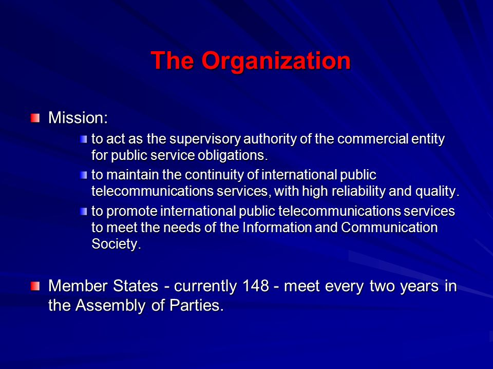 The Organization Mission: to act as the supervisory authority of the commercial entity for public service obligations.