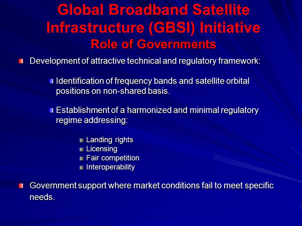 Development of attractive technical and regulatory framework: Identification of frequency bands and satellite orbital positions on non-shared basis.