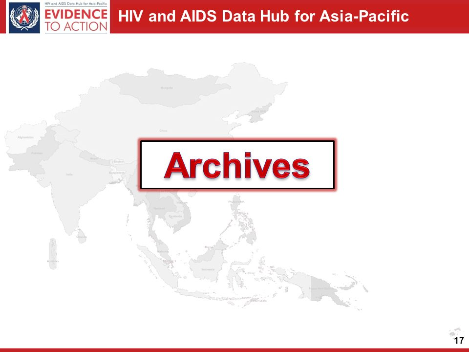 HIV and AIDS Data Hub for Asia-Pacific 17