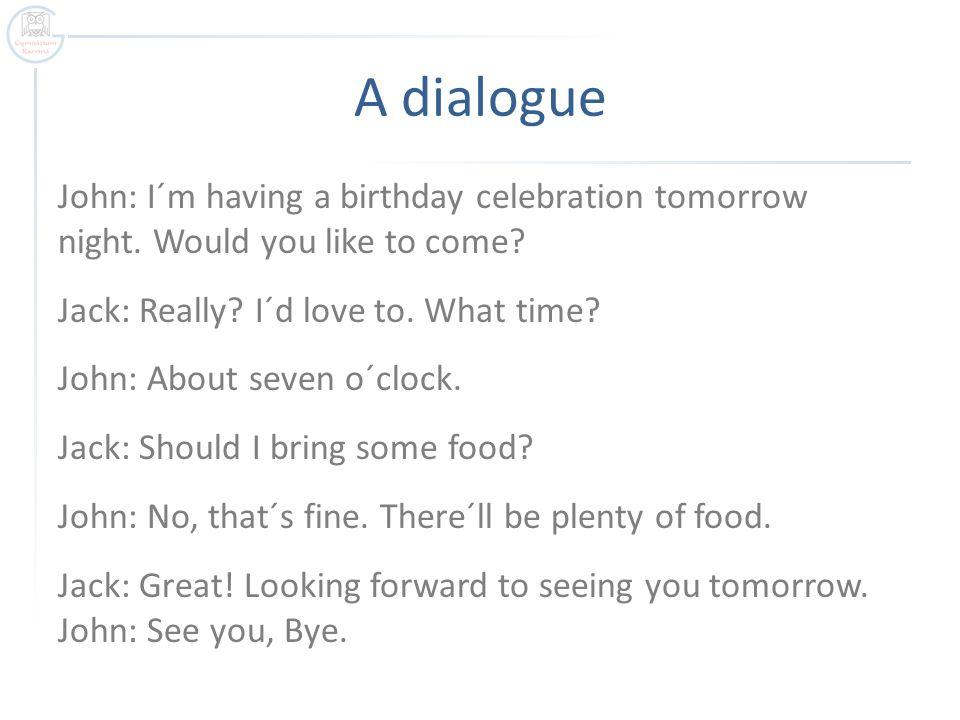 Making invitations making accepting or declining an invitation a dialogue john im having a birthday celebration tomorrow night stopboris Image collections