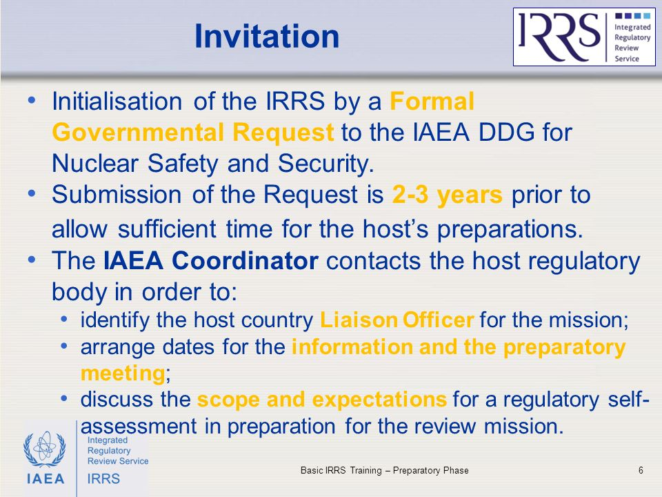 IAEA Invitation 6 Initialisation of the IRRS by a Formal Governmental Request to the IAEA DDG for Nuclear Safety and Security.