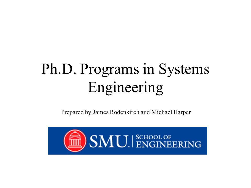 Ph D  Programs in Systems Engineering Prepared by James