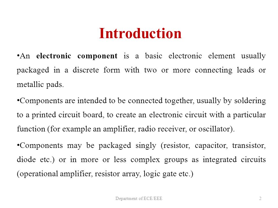 Electronic Components 1Department of ECE/EEE. 2 Introduction An ...