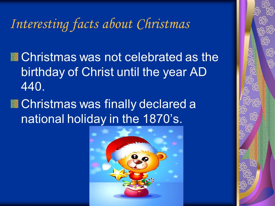 interesting facts about christmas christmas was not celebrated as the birthday of christ until the year - When Was Christmas Declared A National Holiday