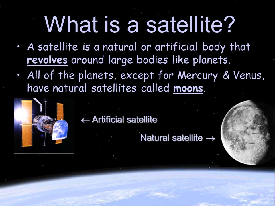 natural satellite and artificial satellite