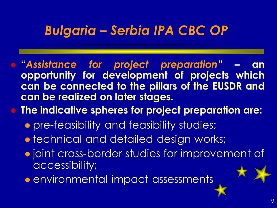 Bulgaria – Serbia IPA CBC OP Assistance for project preparation – an opportunity for development of projects which can be connected to the pillars of the EUSDR and can be realized on later stages.