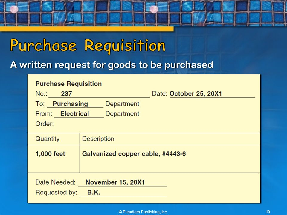 A written request for goods to be purchased © Paradigm Publishing, Inc.10