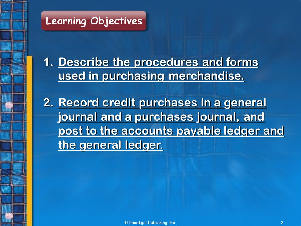 1.Describe the procedures and forms used in purchasing merchandise.
