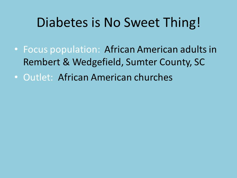Diabetes is No Sweet Thing! Diabetes Education Campaign