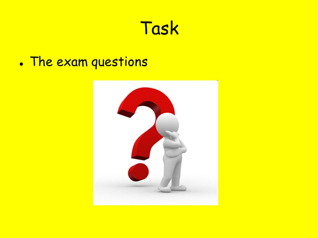 Task The exam questions