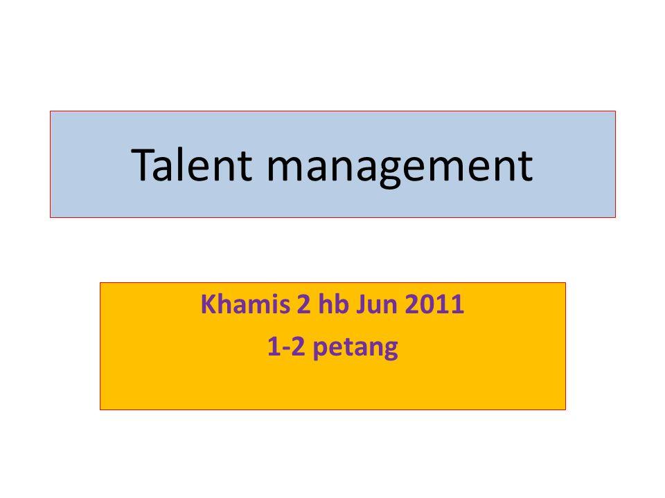 talent management khamis 2 hb jun petang ppt download