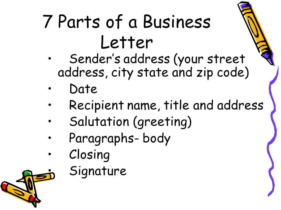 Business letter writing when to use a business letter request or 3 7 parts of a business letter senders address your street address city state and zip code date recipient name title and address salutation greeting altavistaventures Image collections