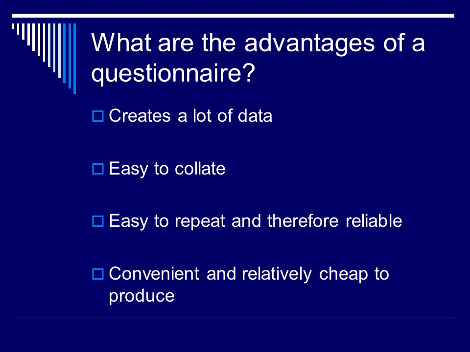What are the advantages of a questionnaire.