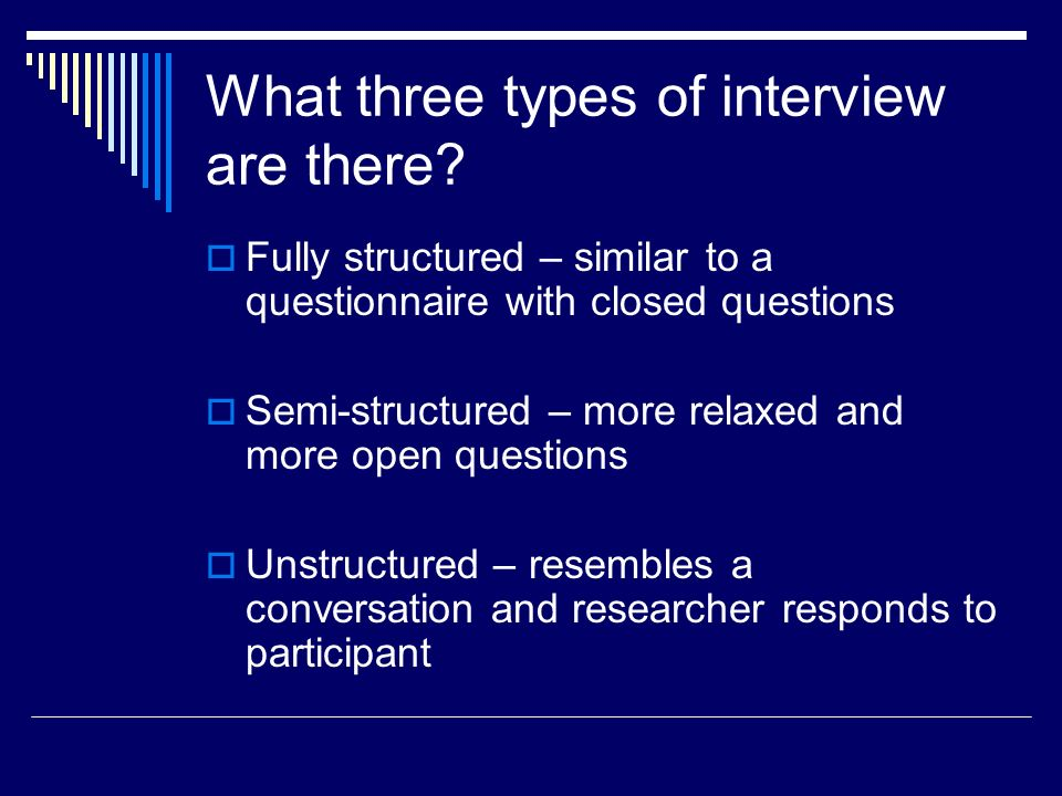 What three types of interview are there.