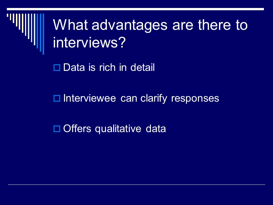 What advantages are there to interviews.