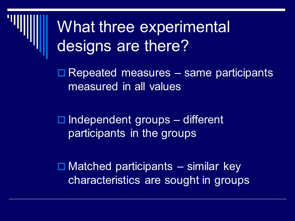 What three experimental designs are there.