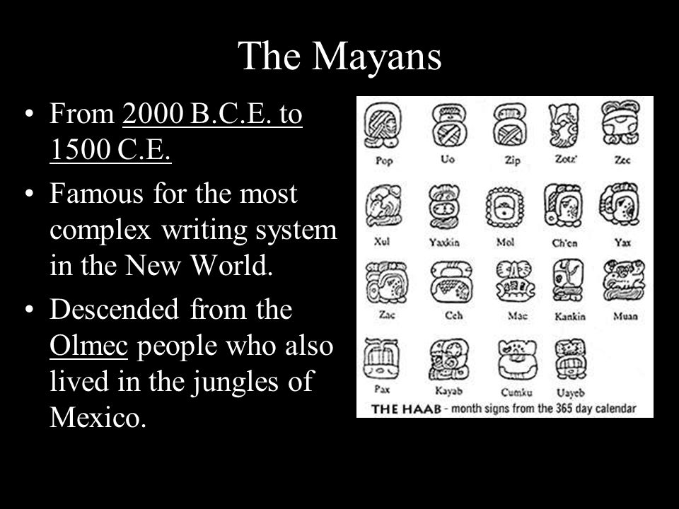 The Mayans From 2000 B.C.E. to 1500 C.E.