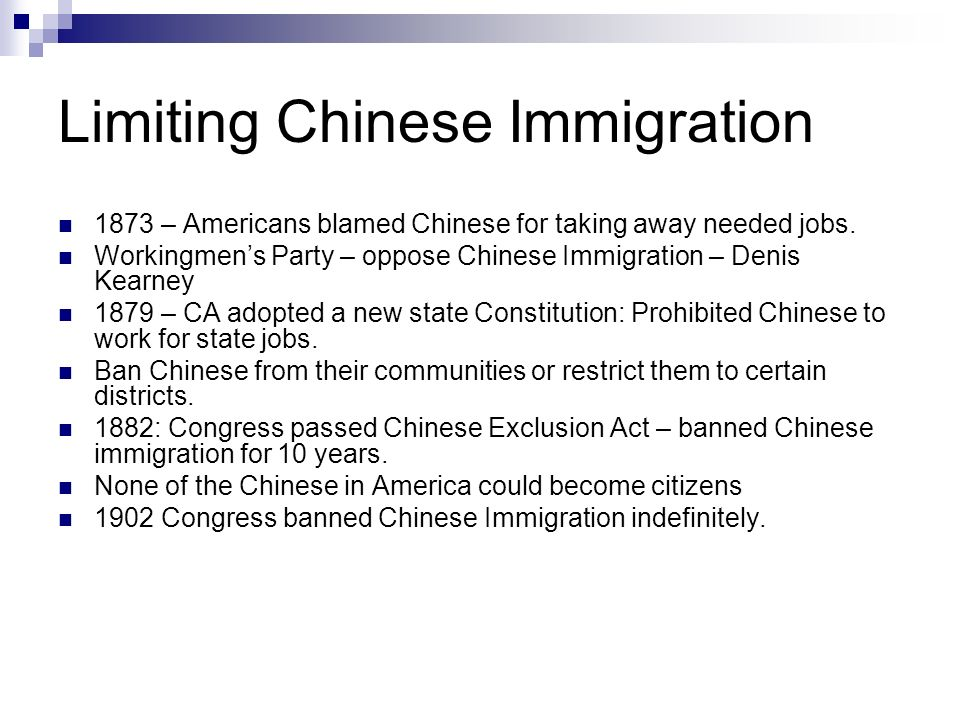 Limiting Chinese Immigration 1873 – Americans blamed Chinese for taking away needed jobs.
