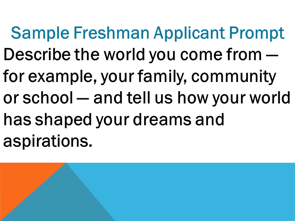 How To Write A Personal Essay Tips For Writing A Pcae Joyce Foss Ma   Sample Freshman Applicant Prompt Describe The World You Come From  For  Example Your Family Community Or School  And Tell Us How Your World Has  Shaped