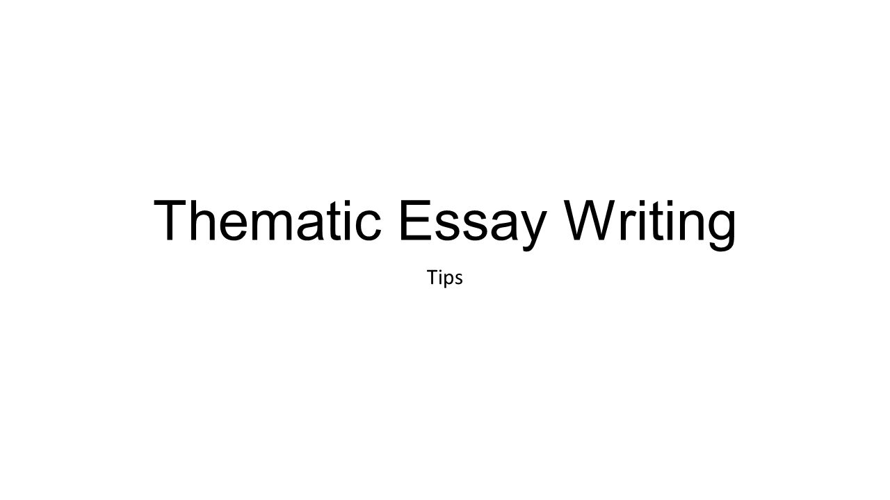 Thematic Essay Writing Tips Answer All Parts Of The Task Best Way   Thematic Essay Writing Tips Business Plan Writers In Fayetteville Nc also Persuasive Essay Examples High School  Expository Essay Thesis Statement