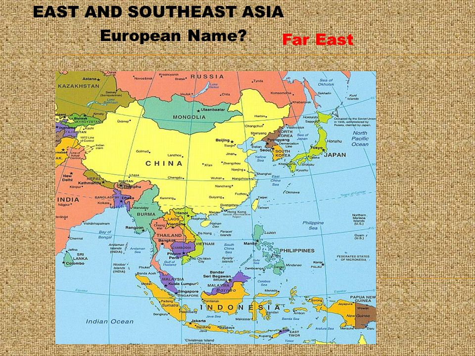 East And Southeast Asia European Name Far East When You Think Of