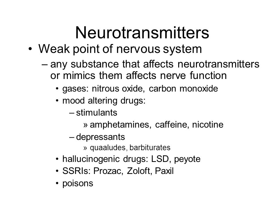 Neurotransmitters Acetylcholine –transmit signal to skeletal muscle Epinephrine (adrenaline) & norepinephrine –fight-or-flight response Dopamine –widespread in brain –affects sleep, mood, attention & learning –lack of dopamine in brain associated with Parkinson's disease –excessive dopamine linked to schizophrenia Serotonin –widespread in brain –affects sleep, mood, attention & learning