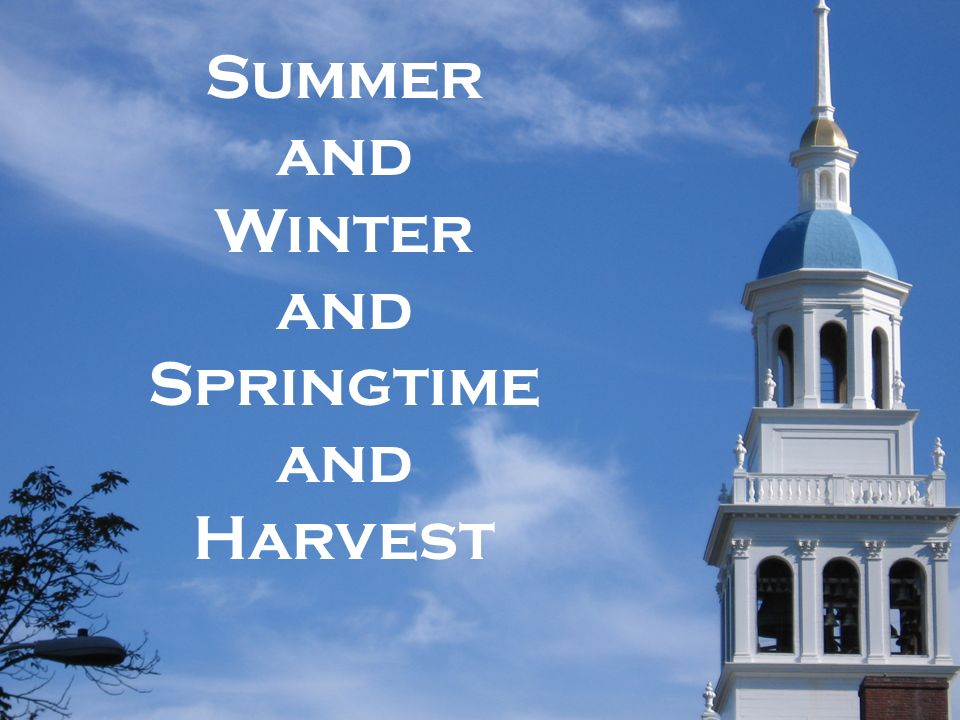 Summer and Winter and Springtime and Harvest