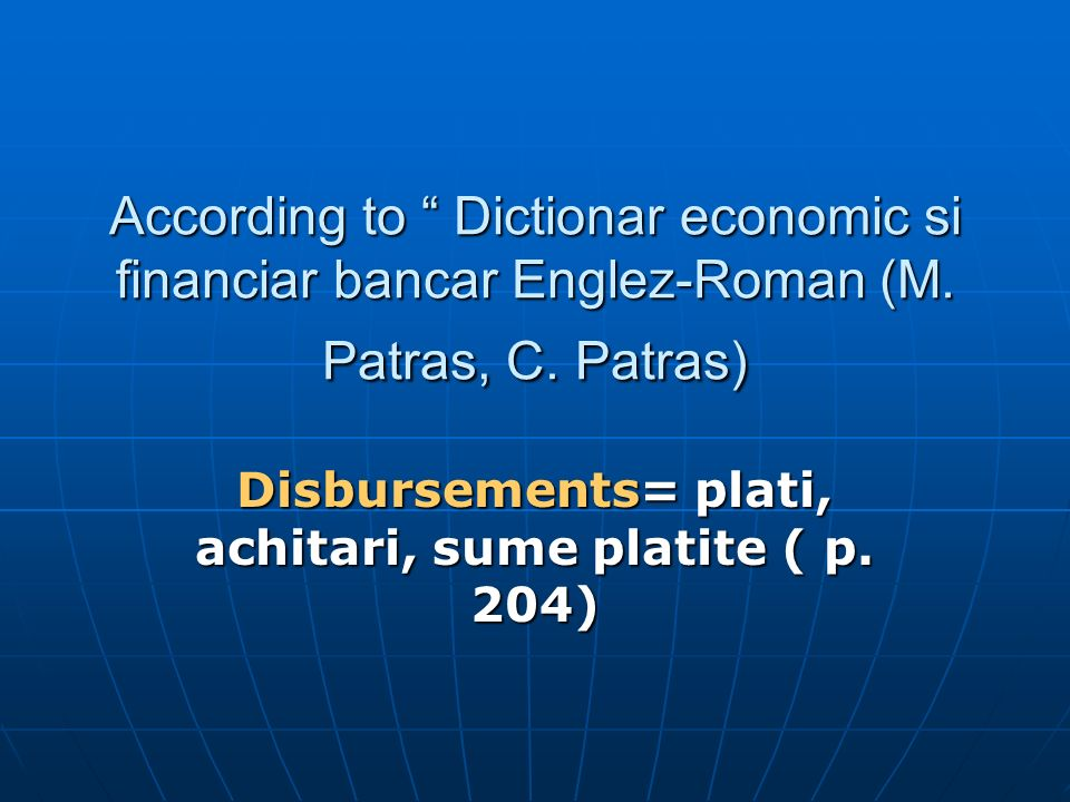 According to Dictionar economic si financiar bancar Englez-Roman (M.