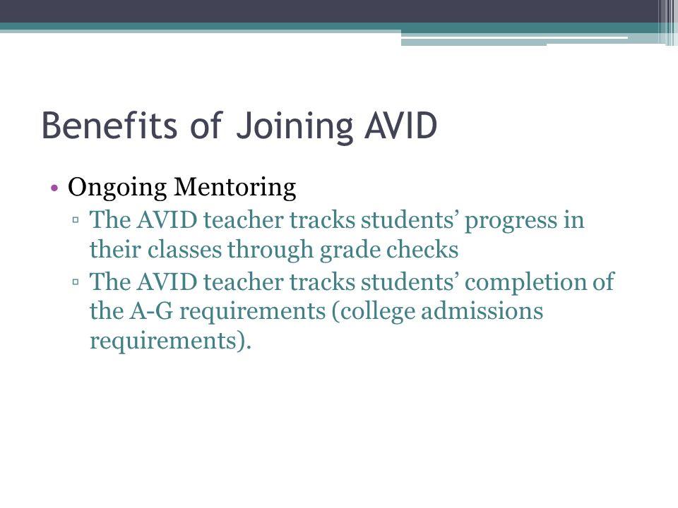 2 benefits of joining avid ongoing mentoring the avid teacher tracks students progress in their classes through grade checks the avid teacher tracks