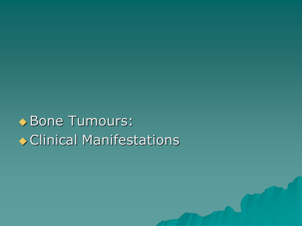  Bone Tumours:  Clinical Manifestations