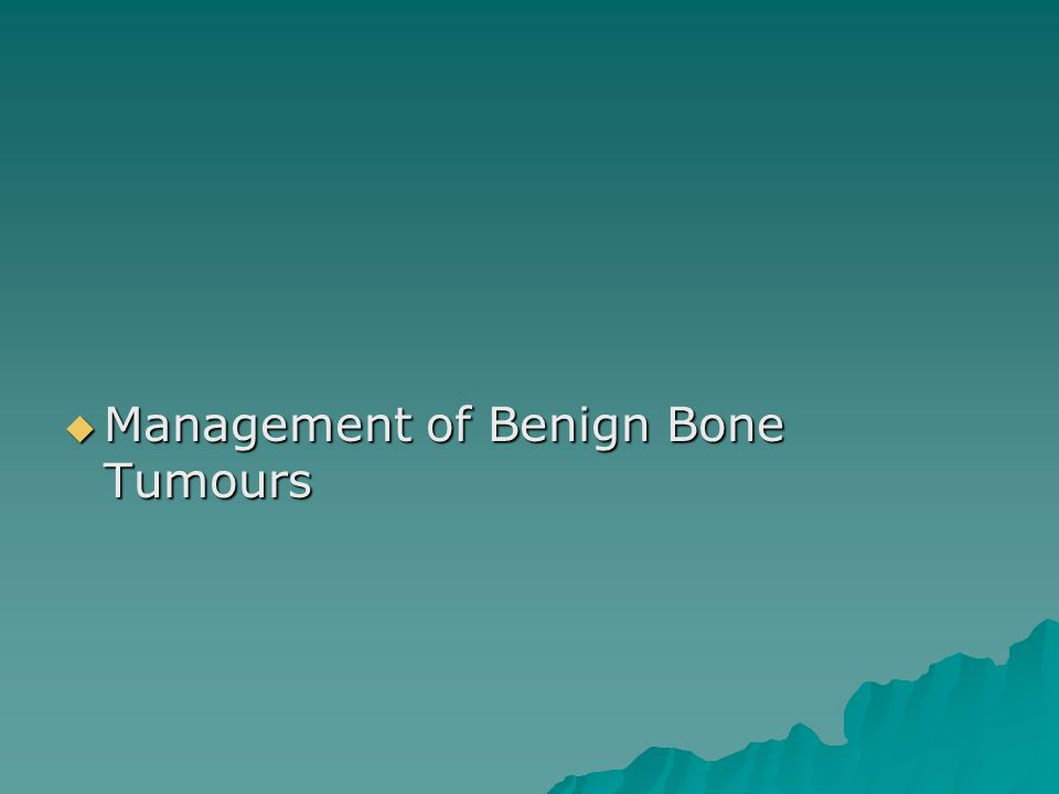  Management of Benign Bone Tumours