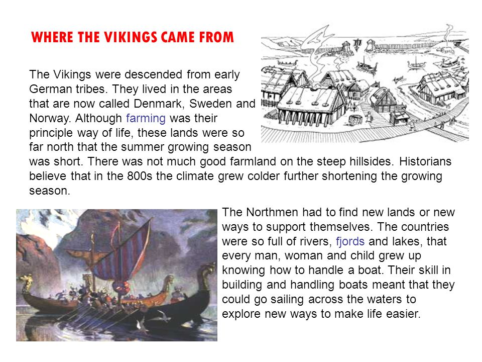 42e6878f645 WHERE THE VIKINGS CAME FROM The Vikings were descended from early German  tribes.