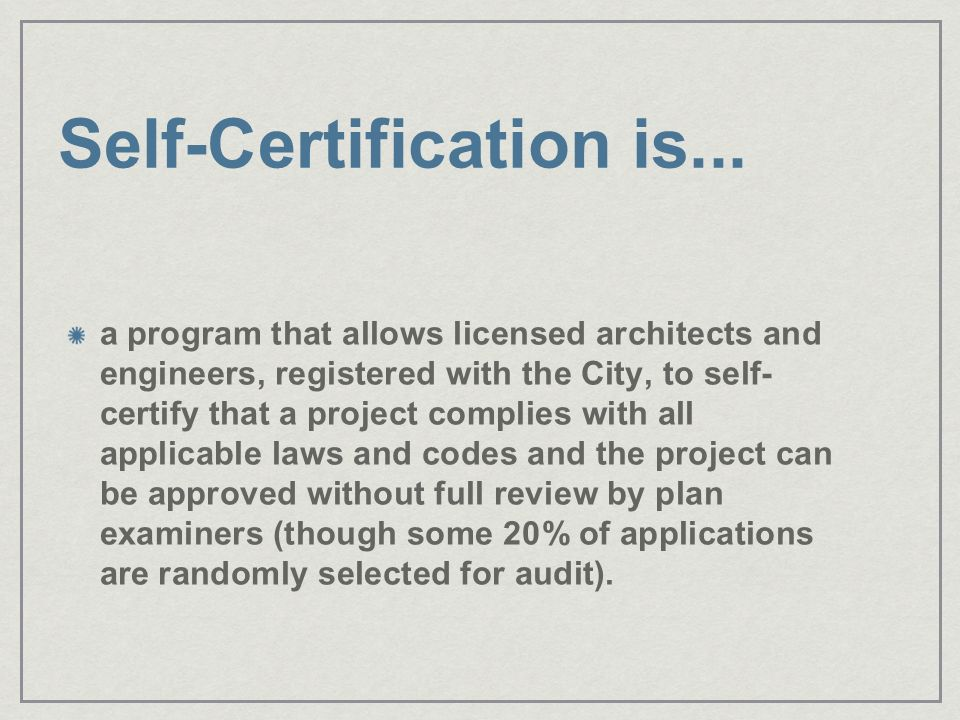 Self Certification What Is It Should It Be Adopted For Albuquerque