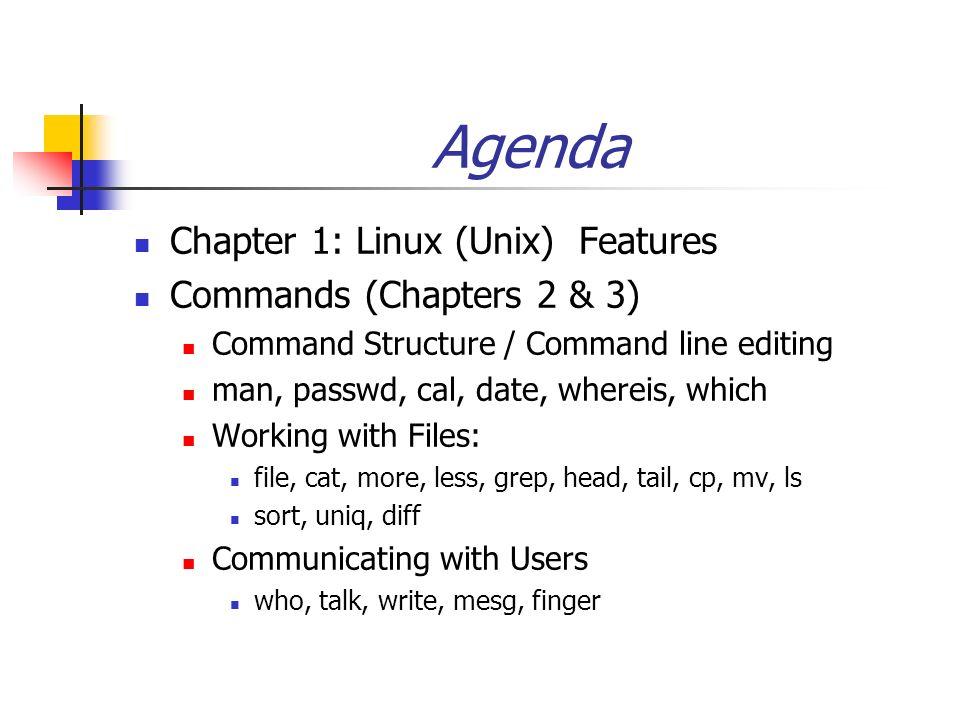 Agenda Chapter 1: Linux (Unix) Features Commands (Chapters 2