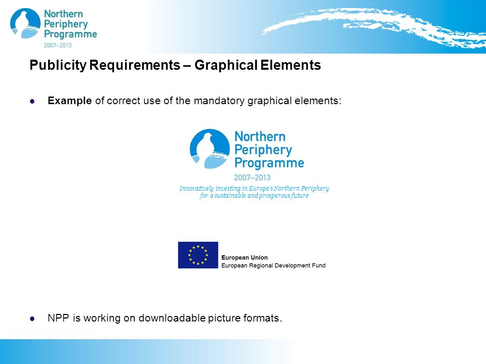 Publicity Requirements – Graphical Elements Example of correct use of the mandatory graphical elements: NPP is working on downloadable picture formats.