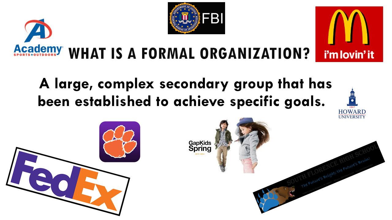 WHAT IS A FORMAL ORGANIZATION.