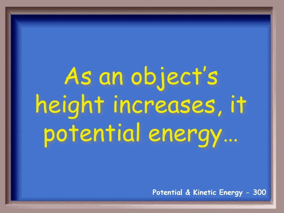 Potential & Kinetic Energy What is at the highest point of the swing