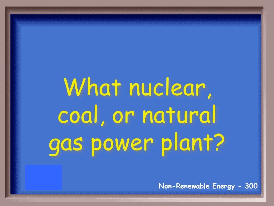 Non-Renewable Energy Name a thermal power plant.