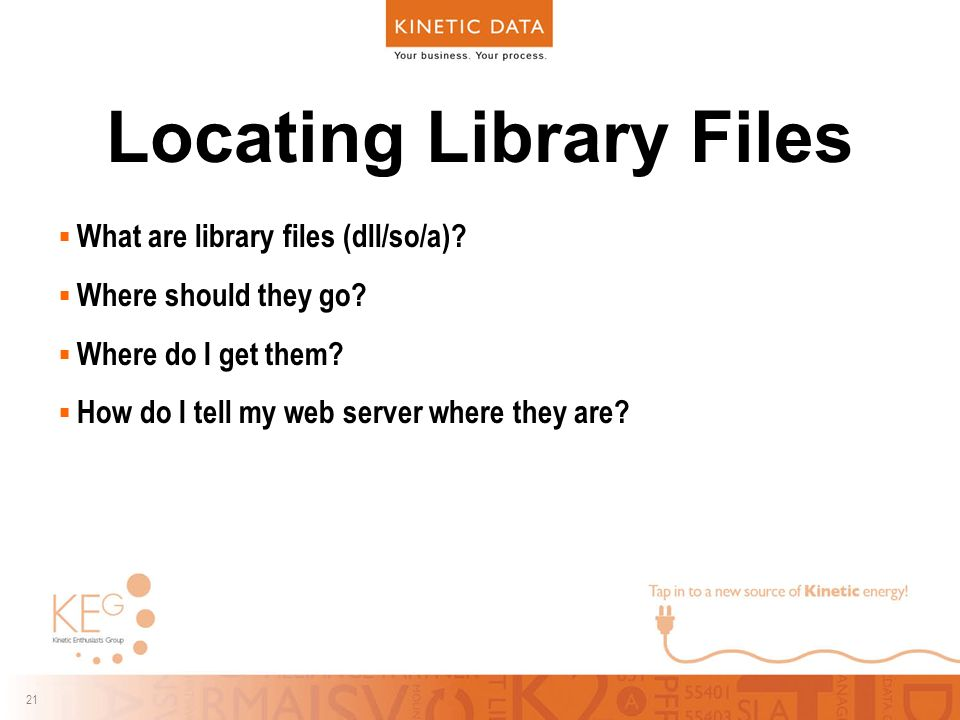 21 Locating Library Files  What are library files (dll/so/a).