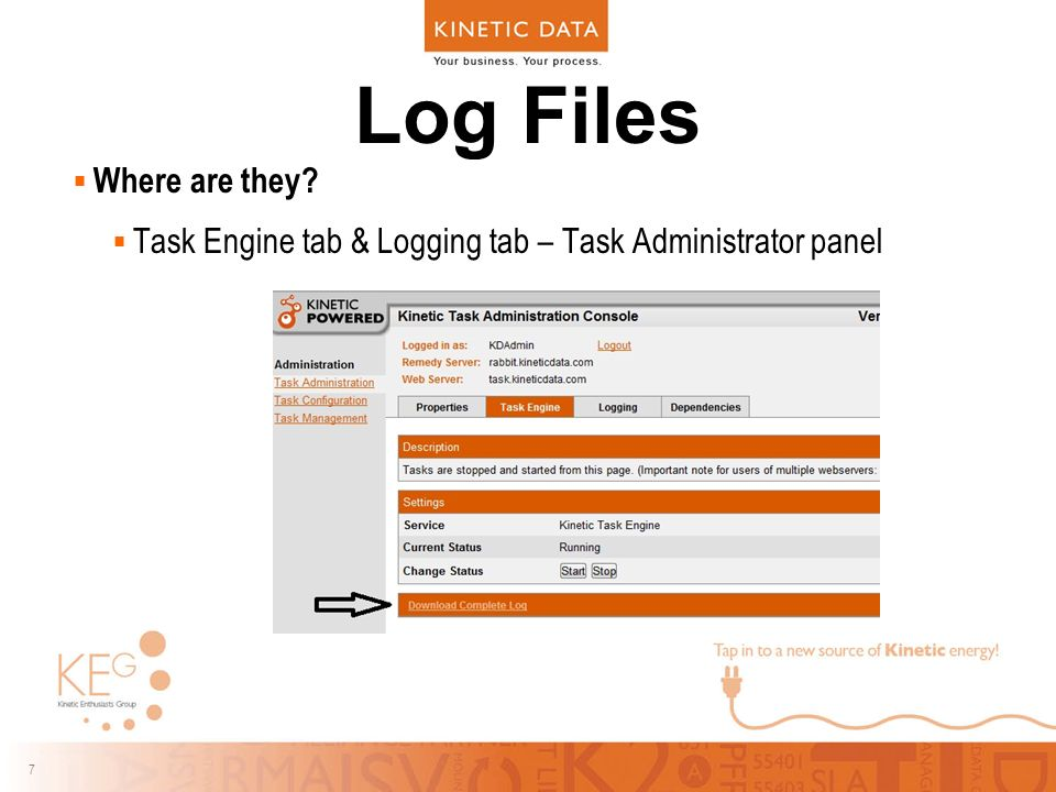 7 7 Log Files  Where are they  Task Engine tab & Logging tab – Task Administrator panel