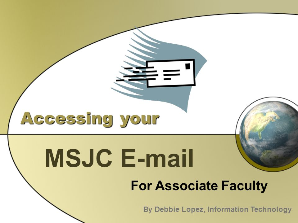 accessing your msjc for associate faculty by debbie lopez