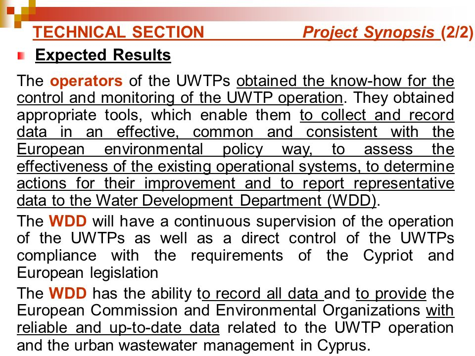 TECHNICAL SECTION Project Synopsis (2/2) Expected Results The operators of the UWTPs obtained the know-how for the control and monitoring of the UWTP operation.